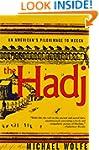 The Hadj: an American's Pilgrimage to...