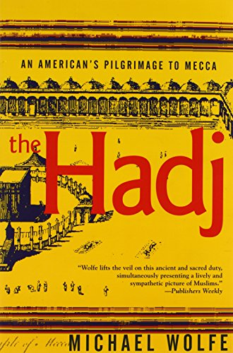 The Hadj: An American Pilgrimage to Mecca