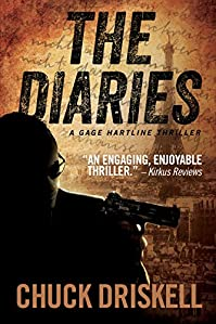 The Diaries - A Gage Hartline Thriller by Chuck Driskell ebook deal