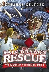 The Rain Dragon Rescue (The Imaginary Veterinary)