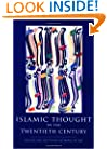 Islamic Thought in the Twentieth Century (The Institute of Ismaili Studies)