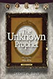 img - for The Unknown Prophet book / textbook / text book
