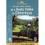 Les plus belles balades de la Haute Vall�e de Chevreusepar Patrick Blanc