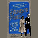 Elizabeth and Philip: The Untold Story of the Queen of England and Her Prince   Charles Highman,Ray Mosely