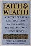 Faith and Wealth: A History of Early Christian Ideas on the Origin, Significance and Use of Money