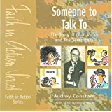 Someone To Talk To: The Story of Chad Varah and the Samaritans (Faith in Action)
