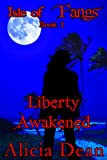 Liberty Awakened (Isle of Fangs, Book 1)