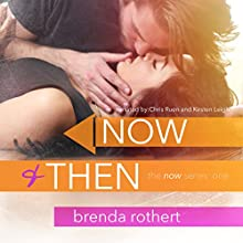 Now and Then (       UNABRIDGED) by Brenda Rothert Narrated by Kirsten Leigh, Chris Ruen