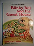 Blinky Bill and the Guest House (0207132402) by Wall, Dorothy
