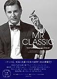MR CLASSIC YESTERDAY & TOMORROW ミスター・クラシック イエスタデイ&トゥモロー