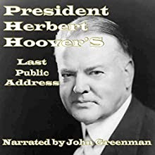 President Herbert Hoover's Last Public Address (       UNABRIDGED) by Herbert Hoover Narrated by John Greenman
