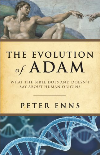Evolution of Adam, The: What the Bible Does and Doesn't Say about Human Origins, Peter Enns