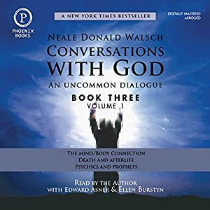 Conversations with God: An Uncommon Dialogue: Book 3, Volume 1 Audiobook