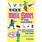101 Music Games for Children: Fun and Learning with Rhythm and Songby Storms & Hurd