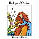 The Lyre of Orpheus (       UNABRIDGED) by Robertson Davies Narrated by Frederick Davidson