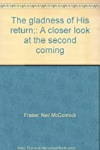 The gladness of His return;: A closer look…