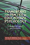 img - for Frameworks for Practice in Educational Psychology: A Textbook for Trainees and Practitioners book / textbook / text book