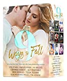 9 Ways to Fall: An Exclusive Collection of NINE Red-Hot Romances by bestselling authors, featuring Alpha Males, Fighters, Rock-Stars, Movie Stars, Sexy Bad Boys and more