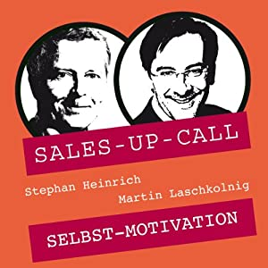 Selbstmotivation (Sales-up-Call) Hörbuch