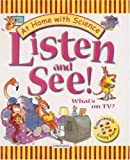 img - for Listen and See! What's on TV?: Experiments in the Living Room (At Home With Science) book / textbook / text book