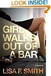 Girl Walks Out of a Bar: A Memoir