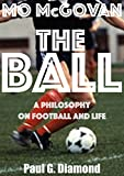 The Ball: A Philosophy on Football and Life