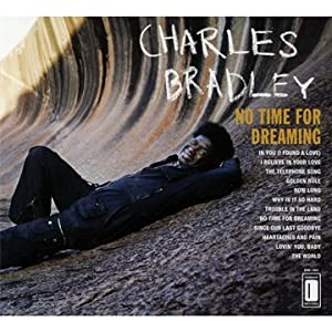 Album Review: Charles Bradley - No Time for Dreaming