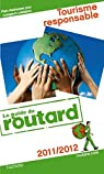 Guide du Routard Tourisme responsable 2011/2012 par Josse