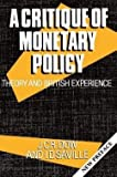 img - for A Critique of Monetary Policy : Theory and British Experience (Paperback)--by J. C. R. Dow [1990 Edition] book / textbook / text book