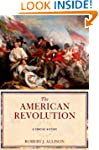 The American Revolution: A Very Short...