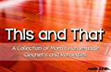 This and That; A Collection of Moms Homemade Cleaners and Remedies