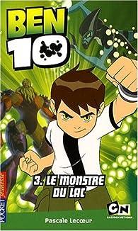 Ben 10, Tome 3 : Le monstre du lac par Pascale Lecoeur