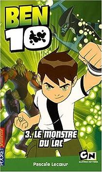 Ben 10, Tome 3 : Le monstre du lac par Lecoeur