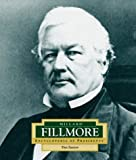 img - for Millard Fillmore: America's 13th President (Encyclopedia of Presidents, Second) by Santow, Dan (2004) Library Binding book / textbook / text book