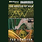 The Routes of Man: How Roads are Changing the World and the Way We Live Today | Ted Conover