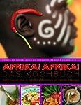 Afrika!Afrika! Das Kochbuch