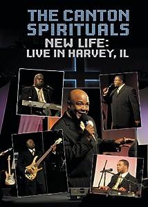 Canton Spirituals: New Life - Live in Harvey, Il