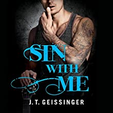 Sin With Me Audiobook by J. T. Geissinger Narrated by Teri Clark Linden, Sebastian York