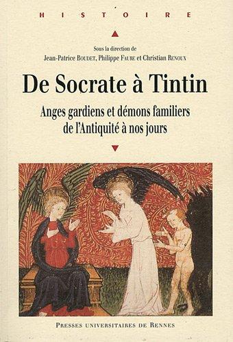 De Socrate à Tintin : Anges gardiens et démons familiers de l'Antiquité à nos jours