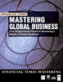 img - for Mastering Global Business: Your Single-Source Guide to Becoming a Master of Global Business by HEC Imd Templeton College Oxford (1998-10-25) Paperback book / textbook / text book