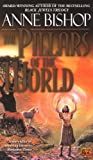 The Pillars of the World (Tir Alainn Trilogy) (0451458508) by Bishop, Anne