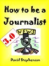 How to be a Journalist 3.0