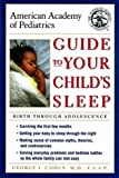 img - for American Academy of Pediatrics Guide to Your Child's Sleep: Birth Through Adolescence by American Academy Of Pediatrics, D.S.H. Publishing, Inc (1999) Paperback book / textbook / text book
