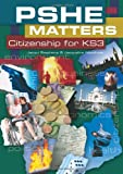 PSHE Matters: Citizenship KS3