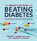 img - for The Weight Loss Plan for Beating Diabetes: The 5-Step Program That Removes Metabolic Roadblocks, Sheds Pounds Safely, and Reverses Prediabetes and Diabetes (Paperback) book / textbook / text book