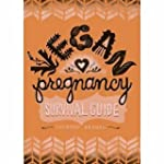 Vegan Pregnancy Survival Guide