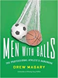 Men with Balls: The Professional Athletes Handbook