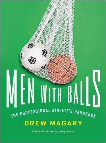 Men with Balls: The Professional Athlete's Handbook, Drew Magary