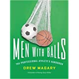 Men with Balls: The Professional Athlete's Handbook ~ Drew Magary