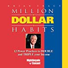 Million Dollar Habits: 12 Power Practices to Double and Triple Your Income Hörbuch von Brian Tracy Gesprochen von: Brian Tracy